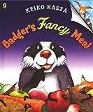 Badger's Fancy Meal (0142412716) by Kasza, Keiko