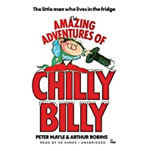 The Amazing Adventures of Chilly Billy Audiobook by Peter Mayle Narrated by Xe Sands