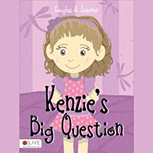 Kenzie's Big Question | [Douglas A. Ziesemer]