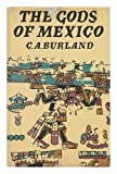 The Gods of Mexico (1135551421) by C. A. Burland