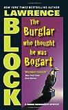 The Burglar Who Thought He Was Bogart (Bernie Rhodenbarr Series Book 7)