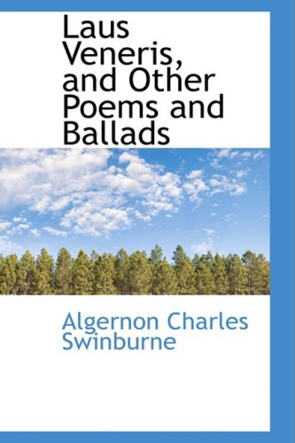 Laus Veneris, and Other Poems and Ballads