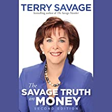 The Savage Truth on Money, 2nd Edition Audiobook by Terry Savage Narrated by Terry Savage