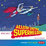 Allein unter Superhelden | Heiko Wolz