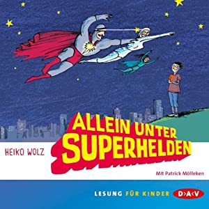 Allein unter Superhelden Hörbuch
