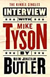 Mike Tyson: The Kindle Singles Interview (Kindle Single)