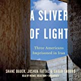 img - for A Sliver of Light: Three Americans Imprisoned in Iran book / textbook / text book