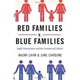 Red Families v. Blue Families: Legal Polarization and the Creation of Culture ~ June Carbone