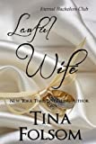 Lawful Wife (Eternal Bachelors Club Book 3)