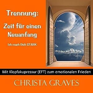 Trennung: Zeit für einen Neuanfang (Mit Klopfakupressur zum emotionalen Frieden) Hörbuch
