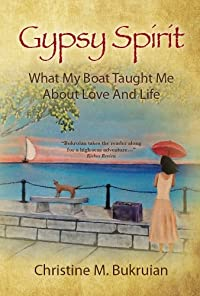 Gypsy Spirit: What My Boat Taught Me About Love And Life by Christine Bukruian ebook deal