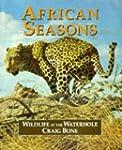 African Seasons: Wildlife at the Wate...