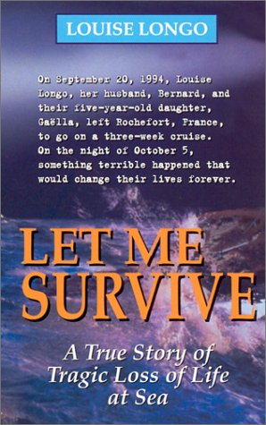 Let Me Survive: A True Story of Tragic Loss of Life at Sea
