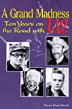 A Grand Madness: Ten Years on the Road With U2 (0965618811) by Beeaff, Dianne Ebertt