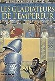 Les mystères romains, Tome 8 : Les gladiateurs de l'empereur