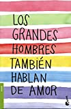 img - for Los grandes hombres tambi n hablan de amor book / textbook / text book
