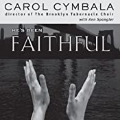 He's Been Faithful: Trusting God to Do What Only He Can Do | [Carol Cymbala, Ann Spangler]