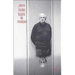 Pierre Boulez - Points de rep�re : Tome 3, Le�ons de musique