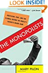 The Monopolists: Obsession, Fury, and...