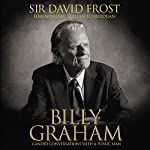 Billy Graham: Candid Conversations with a Public Man | David Frost