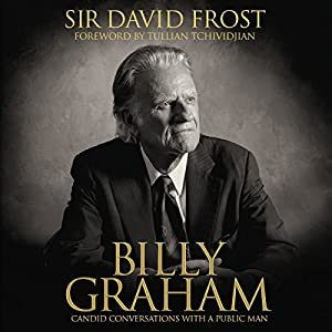 Billy Graham: Candid Conversations with a Public Man | [David Frost]