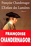 L'enfant des Lumieres: Roman (French Edition) (2286002150) by Chandernagor, Francoise