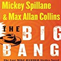 The Big Bang: The Lost Mike Hammer Sixties Novel Audiobook by Mickey Spillane, Max Allan Collins Narrated by Stacy Keach