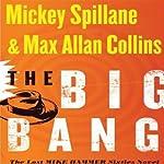 The Big Bang: The Lost Mike Hammer Sixties Novel | Mickey Spillane,Max Allan Collins