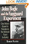 The Vanguard Experiment: John Bogle's...