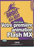 Votre premi�re animation Flash MX