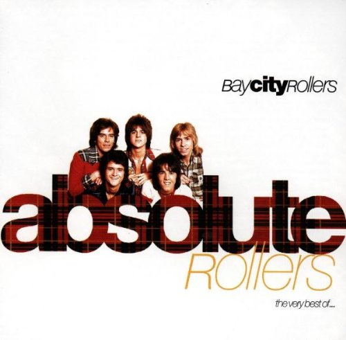 BAY CITY ROLLERS - Absolute Rollers: The Very Best of - Zortam Music