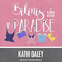 Bikinis in Paradise: TJ Jensen Mystery Series, Book 3 Audiobook by Kathi Daley Narrated by Coleen Marlo