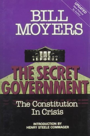 The Secret Government: The Constitution in Crisis : With Excerpts from an Essay on Watergate