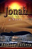 img - for Jonah: In the Time of the Kings: Novel (Famous Prophets of the Bible Book 1) book / textbook / text book