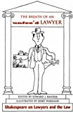 img - for The Breath of an Unfeed Lawyer: Shakespeare on Lawyers and the Law book / textbook / text book