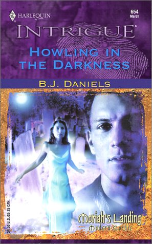 Image for HOWLING IN THE DARKNESS (MORIAH'S LANDING) (Harlequin Intrigue, No. 654)