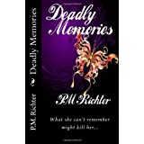 Deadly Memories ~ Pam Richter