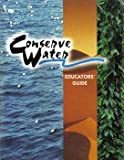 img - for Conserve Water Educators' Guide: Water Conservation Activities & Case Studies book / textbook / text book