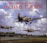 The Aviation Art of Michael Turner (0715317199) by Turner, Michael