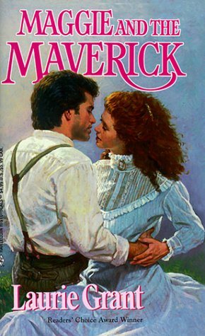 Maggie And The Maverick (Harlequin Historical, No. 461), Laurie Grant