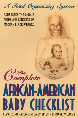 The Complete African-American Baby Checklist: A Total Organizing System for Parents