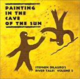 Painting in the Cave of the Sun (Rivertales Volume 2)