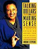 img - for Talking Dollars and Making Sense: A Wealth Building Guide for African-Americans book / textbook / text book