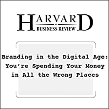 Branding in the Digital Age (Harvard Business Review) (       UNABRIDGED) by David C. Edelman Narrated by Todd Mundt