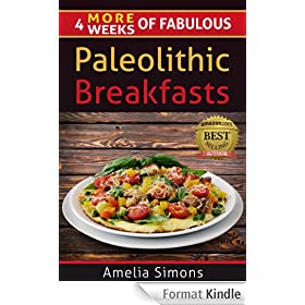 4 MORE Weeks of Fabulous Paleolithic Breakfasts (4 Weeks of Fabulous Paleo Recipes Book 5) (English Edition)