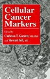 img - for Cellular Cancer Markers (Contemporary Biomedicine) book / textbook / text book