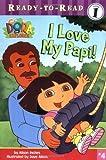 I Love My Papi! (Dora the Explorer Ready-to-Read)