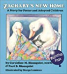 Zachary's New Home: A Story For Foste...