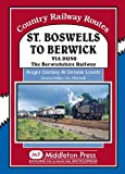 St Boswells to Berwick: Via Duns the Berswickshire Railway