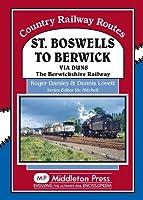 St Boswells to Berwick: Via Duns the Berswickshire Railway